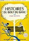 Histoires du bout du banc par Blyton