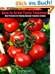 How to Grow Tasty Tomatoes: Best prac...