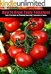 How to Grow Tasty Tomatoes: Best prac...