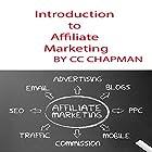 Introduction to Affiliate Marketing Hörbuch von CC Chapman Gesprochen von: CC Chapman