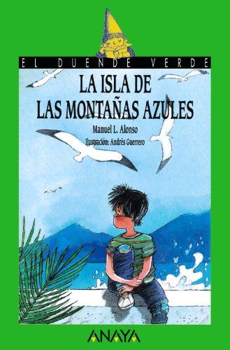 La isla de las montañas azules (Literatura Infantil (6-11 Años) - El Duende Verde)