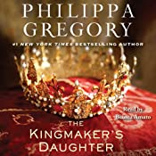 The Kingmaker's Daughter | [Philippa Gregory]
