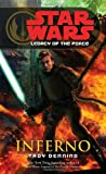 Inferno (Star Wars: Legacy of the Force, Book 6) (0345477553) by Denning, Troy