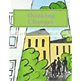 Thinking Changes: Philosophy for Children 5 (Volume 5)