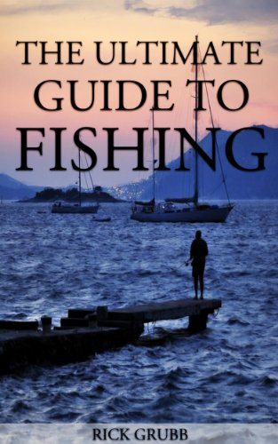 The Ultimate Guide To Fishing