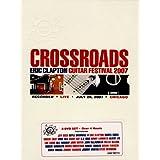 Crossroads: Eric Clapton Guitar Festival 2007 ~ Eric Clapton
