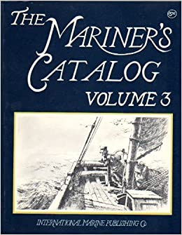 The Mariner's Catalog: A Book of Information for Those Concerned With Boats and the Sea, Putz, George