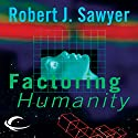 Factoring Humanity (       UNABRIDGED) by Robert J. Sawyer Narrated by Katherine Kellgren