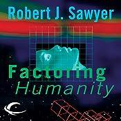 Factoring Humanity | [Robert J. Sawyer]