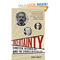 Uncertainty  Einstein, Heisenberg, Bohr, and the Struggle for the Soul of Science