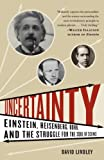 Uncertainty: Einstein, Heisenberg, Bohr, and the Struggle for the Soul of Science (1400079969) by Lindley, David