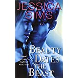 Beauty Dates the Beast ~ Jessica Sims