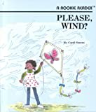 Please, Wind? (Rookie Readers: Level B) (0516020331) by Greene, Carol