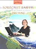 img - for Forecast Earth: The Story of Climate Scientist Inez Fung (Women's Adventures in Science (Joseph Henry Press)) book / textbook / text book