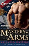 Masters at Arms (Introduction to Military Romance & BDSM Series) (Rescue Me)