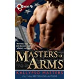 Masters at Arms (Introduction to Military Romance & BDSM Series for Adults) (Rescue Me) ~ Kallypso Masters