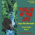 Tarzan Of The Apes: Tarzan Series, 1 (       UNABRIDGED) by Edgar Rice Burroughs Narrated by David Sharp