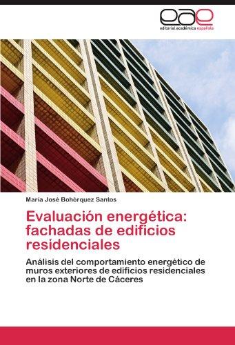 Evaluación energética: fachadas de edificios residenciales: Análisis del comportamiento energético de muros exterior
