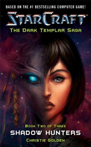 Christie Golden - Starcraft: Dark Templar--Shadow Hunters: Shadow Hunters Bk. 2