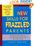 New Skills for Frazzled Parents: The...