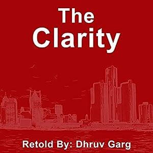The Clarity Hörbuch von Dhruv Garg Gesprochen von: John Hawkes