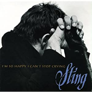 Sting -  I`m So Happy I Can`t Stop Crying (Single)