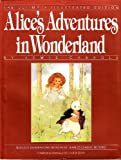 Alice's Adventures in Wonderland (The Ultimate Illustrated Edition) (055305385X) by Lewis Carroll