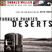 Through Painted Deserts: Light, God, and Beauty on the Open Road | [Donald Miller]