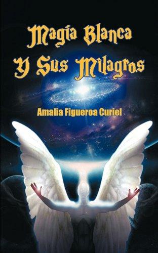Magia Blanca y Sus Milagros
