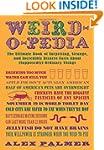 Weird-o-pedia: The Ultimate Collectio...