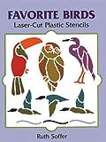 Favorite Birds Laser-Cut Plastic Stencils (Dover Stencils)