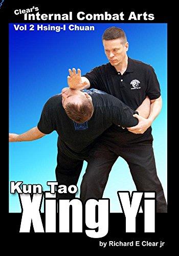 Xing Yi Quan (Hsing-I Chuan) - Fighting Secrets Of The Internal Combat Arts
