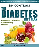 img - for In Control - The Diabetes Diet Plan (How To Manage Type 1 And 2 Diabetes Mellitus With Proper Nutrition And Insulin Use) book / textbook / text book