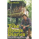 The Tree House Diaries: How to live wild in the woodsby Nick Weston