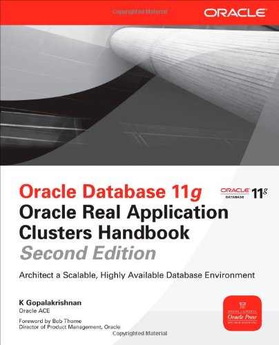 Oracle Database 11g Oracle Real Application Clusters Handbook, 2nd Edition (Oracle Press)