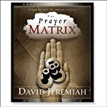 Prayer Matrix: Plugging into the Unseen Reality | David Jeremiah