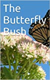 img - for The Butterfly Bush book / textbook / text book