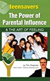 img - for The Power of Parental Influence & the Art of Feeling book / textbook / text book