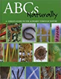 ABCs Naturally: A Child's Guide to the Alphabet Through Nature [Hardcover]