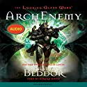 The Looking Glass Wars: ArchEnemy (       UNABRIDGED) by Frank Beddor Narrated by Gerard Doyle