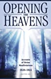 Opening the Heavens: Accounts of Divine Manifestations, 1820-1844 (Documents in Latter-Day Saint History)
