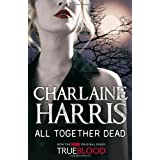 All Together Dead: A True Blood Novel (Sookie Stackhouse Vampire 7)by Charlaine Harris