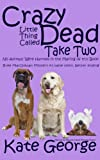 img - for Crazy Little Thing Called Dead Take Two: No Animals Were Harmed in the Making of This Book (The Bree MacGowan Series 3) book / textbook / text book