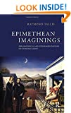 Epimethean Imaginings: Philosophical and Other Meditations on Everyday Light