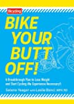 Bike Your Butt Off!:�A Breakthrough P...