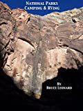img - for National Parks Camping & RVing Great Smoky Mountains, Yellowstone, the Grand Canyon, Yosemite, Shenandoah, Acadia, Denali, Glacier, Zion and 81 other national properties summarized book / textbook / text book