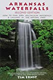 "Arkansas Waterfalls Guidebook: How to Find 133 Spectacular Waterfalls & Cascades in ""The Natural State"""