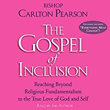 The Gospel of Inclusion Audiobook by Bishop Carlton Pearson Narrated by Bishop Carlton Pearson