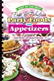 Fast & Fabulous Party Foods and Appetizers (Best of the Best) (Best of the Best Cookbook)