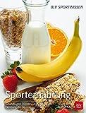 Sporternährung: Grundlagen | Ernährungsstrategien | Leistungsförderung